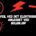 Feil ved det elektriske anlegget ved kjøp av bolig